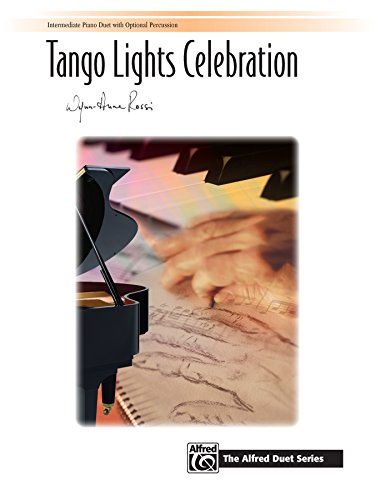 (Tango Lights Celebration: Intermediate Piano Duet (1 Piano, 4 Hands) (Piano) (Signature Series))
