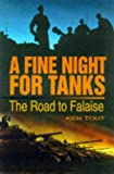 img - for A Fine Night for Tanks: The Road to Falaise book / textbook / text book