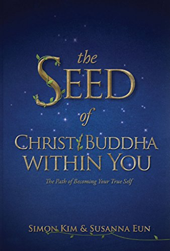 Book: The Seed of Christ/Buddha Within You - The Path of Becoming Your True Self by Simon Kim & Susanna Eun