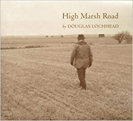 Amazon.com: High Marsh Road: Lines for a Diary (Goose Lane Editions Poetry  Books) (9780864921925): Lochhead, Douglas: Books