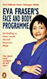 Eva Fraser's Face and Body Programme (Penguin health care & fitness)