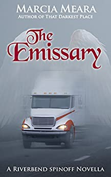 The Emissary: A Riverbend Spinoff Novella by [Meara, Marcia]