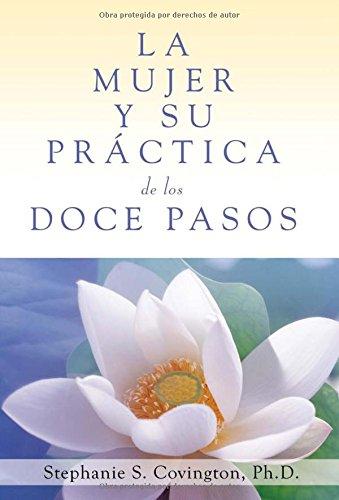 La Mujer Y Su Practica de los Doce Pasos (A Woman's Way through the Twelve Steps (Spanish Edition) (A Womans Way Through The 12 Steps)
