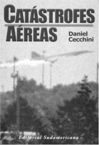 Descargar Libro Catastrofes Aereas Daniel Guillermo Cecchini