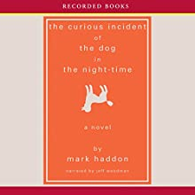 The Curious Incident of the Dog in the Night-Time Audiobook by Mark Haddon Narrated by Jeff Woodman