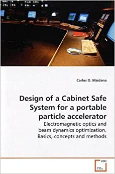 Design of a Cabinet Safe System for a portable particle accelerator: Electromagnetic optics and beam dynamics optimization. Basics, concepts and methods