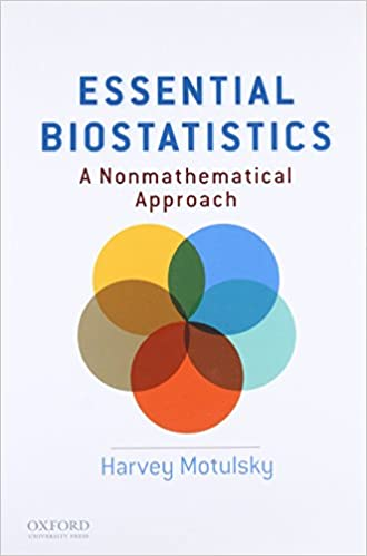Essential Biostatistics: A Nonmathematical Approach por Harvey Motulsky epub
