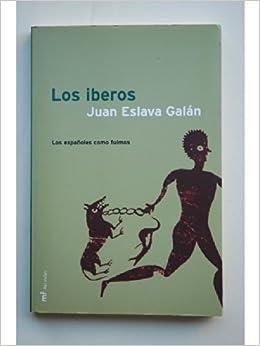 Los iberos. Los españoles como fuimos: Amazon.es: Juan Eslava Galán, Historia Ilustrada: Libros