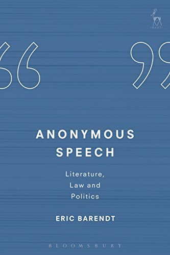 Anonymous Speech: Literature, Law And Politics