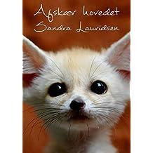 Afskær hovedet (Danish Edition)