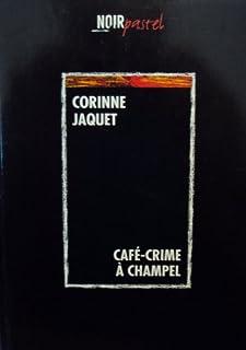Café-crime à Champel : roman, Jaquet, Corinne