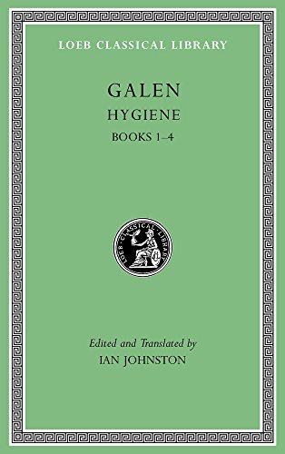 Galen  Hygiene  Volume I  Books 1 4  Loeb Classical Library