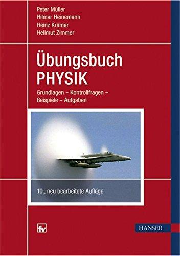 Übungsbuch Physik: Grundlagen – Kontrollfragen – Beispiele – Aufgaben