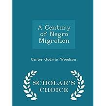 A Century of Negro Migration - Scholar's Choice Edition