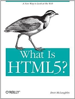 What Is HTML5? by [McLaughlin, Brett]