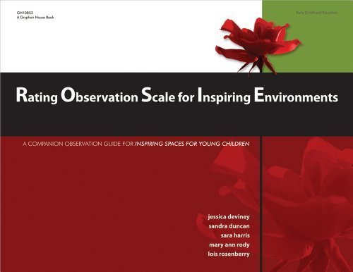 Rating Observation Scale for Inspiring Environments: A Common Observation Guide for Inspiring Spaces for Young Children by DeViney, Jessica, Duncan, Sandra, Rosenberry, Lois (2010) Paperback