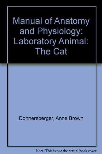 Laboratory Textbook of Anatomy and Physiology of Lab Animals the Cat