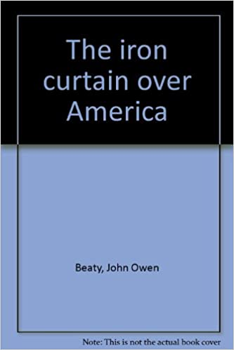 The Iron Curtain Over America Amazoncouk John Owen Beaty Books