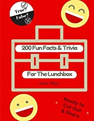 200 Fun Facts & Trivia For The Lunchbox (Lunchbox LOL Series) (Volume 5)