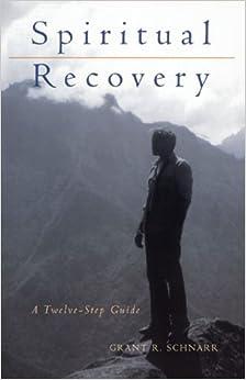 Spiritual Recovery: A Twelve-Step Guide