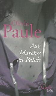 Aux marches du palais, Paule, Olivia
