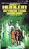 Beyond This Horizon, Robert A. Heinlein, 0451089669