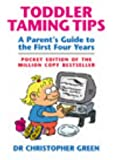 Toddler Taming Tips: A Parent's Guide to the First Four Years - Pocket Edition