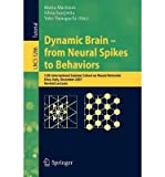 img - for [(Dynamic Brain - From Neural Spikes to Behaviors )] [Author: Maria Marinaro] [Dec-2008] book / textbook / text book