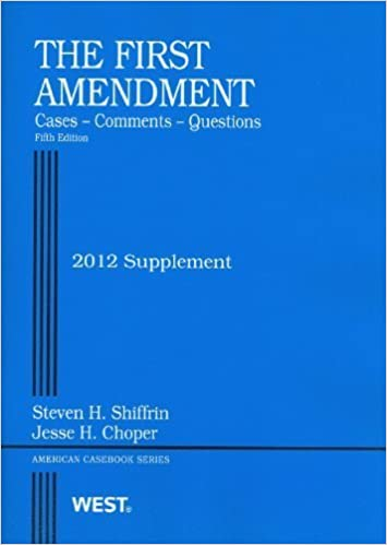 Book The First Amendment, Cases, Comments, Questions, 5th, 2012 Supplement (American Casebook) by Steven H. Shiffrin (2012-08-03)