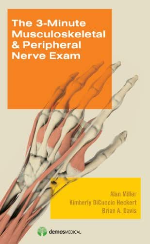 The 3-Minute Musculoskeletal & Peripheral Nerve Exam