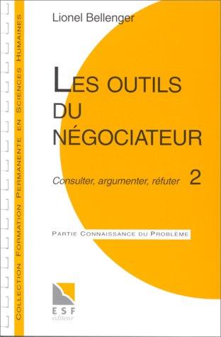 Les outils du negociateur nelle édition (Formation permanente)