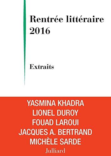 Extraits Rentrée littéraire Julliard 2016 (French Edition)