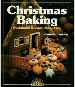 Christmas Baking Traditional Recipes Made Easy English And German