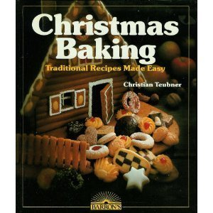 Christmas Baking: Traditional Recipes Made Easy (English and German Edition)