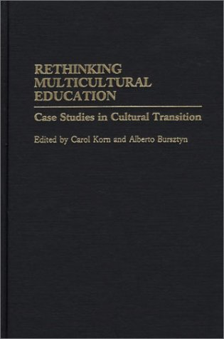 Rethinking Multicultural Education: Case Studies in Cultural Transition