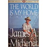 The World Is My Home, James A. Michener, 0679739815