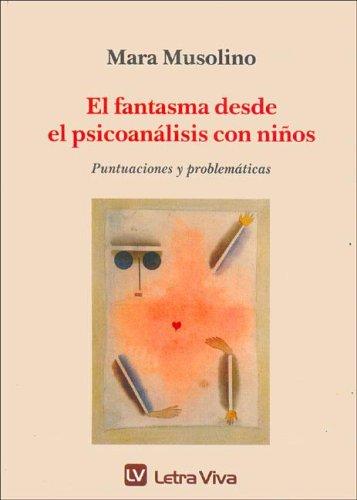 El Fantasma Desde El Psicoanalisis Con Ninos