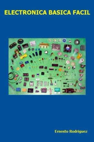 Electronica Basica Facil: Electronica Facil de Aprender (Spanish Edition) [Ernesto Rodriguez] (Tapa Blanda)
