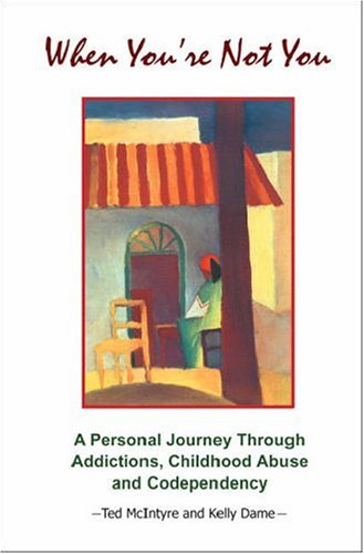 Download When You're Not You: A Personal Journey Through Addictions, Childhood Abuse and Codependency PDF