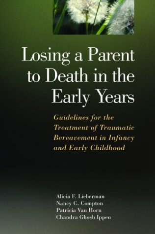losing-a-parent-to-death-in-the-early-years-guidelines-for-the-treatment-of-traumatic-bereavement-in