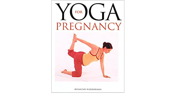Yoga for Pregnancy: Amazon.es: Rosalind Widdowson: Libros en ...