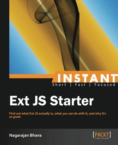 Instant Ext JS Starter by Nagarajan Bhava, Publisher : Packt Publishing