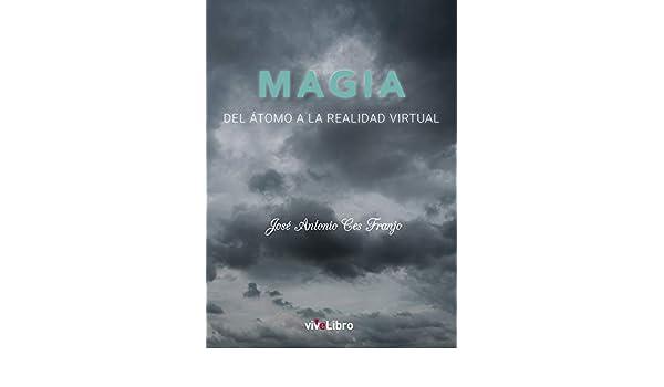 Del átomo a la realidad virtual: Amazon.es: José Antonio Ces Franjo: Libros