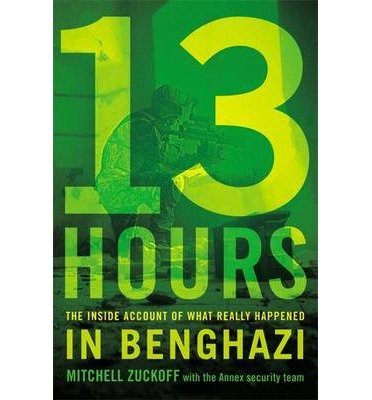 The Inside Account of What Really Happened In Benghazi 13 Hours (Hardback) - Common