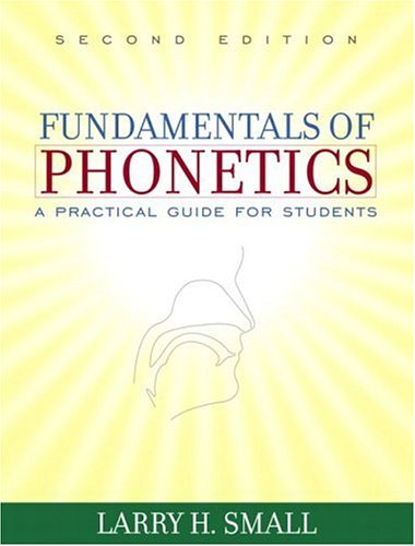 Fundamentals of Phonetics: A Practical Guide for Students (2nd Edition) (Fundamentals Of Phonetics A Practical Guide For Students)