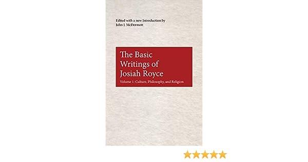 Amazon The Basic Writings Of Josiah Royce Volume I Culture