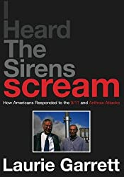 I HEARD THE SIRENS SCREAM: How Americans Responded to the 9/11 and Anthrax Attacks: How Americans Responded to the 9/11 and Anthrax Attacks