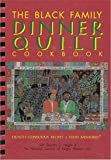 The Black Family Dinner Quilt : Health Conscious Recipes and Food Memories, National Council of Negro Women Staff and Height, Dorothy I., 1879958120