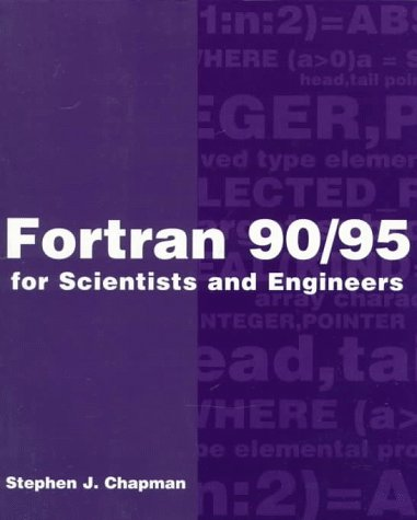 FORTRAN 90/95 for Scientists and Engineers by McGraw-Hill Science/Engineering/Math