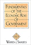 Fundamentals of the Economic Role of Government, , 0313267782